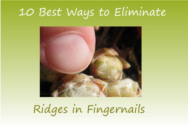 Eliminate Ridges In Fingernails Now