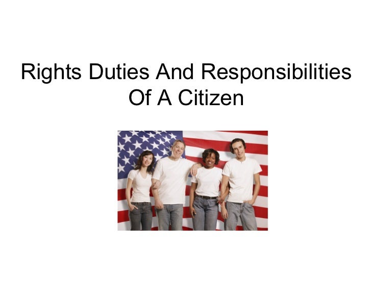 rights duties and responsibilities of a citizen