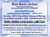 Risk Nerd Chicago JOBS Act Rule 506(c) Investment Public Offering Summary