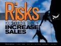 Risk You Should Be Taking To Increase Sales