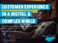 Customer Experience in a Digital & Complex World