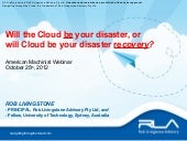 Will the Cloud be your disaster, or will Cloud be your disaster recovery?