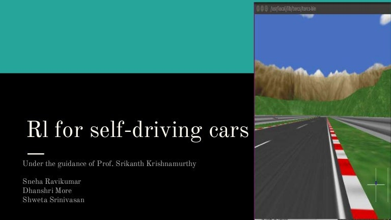 Reinforcement Learning for Self Driving Cars