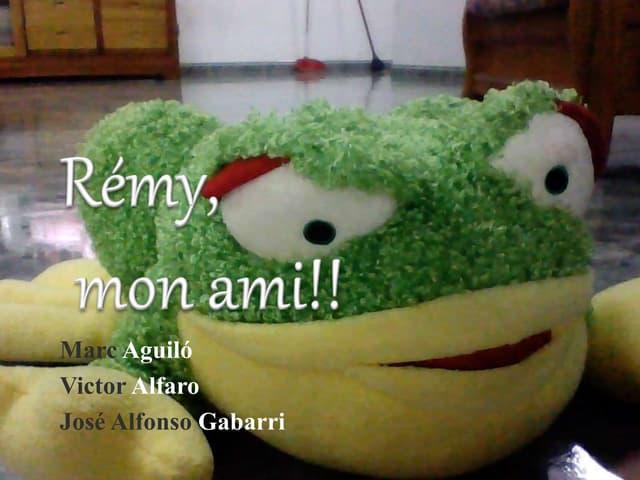 Rémy, mon ami!