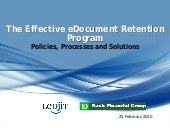 The Effective eDocument Retention Program - Policies, Processes and Solutions
