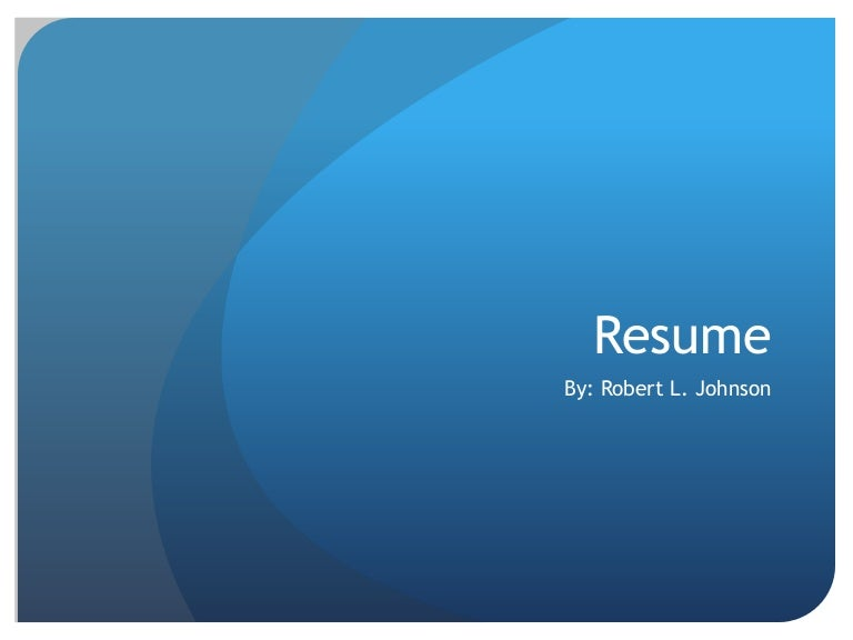 robert l johnson resume powerpoint updated