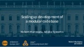 Scaling up development of a modular code base
