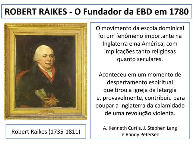 Robert Raikes   o fundador da ebd