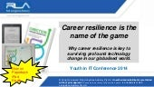 Career resilience is the name of the game