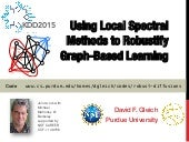 Using Local Spectral Methods to Robustify Graph-Based Learning