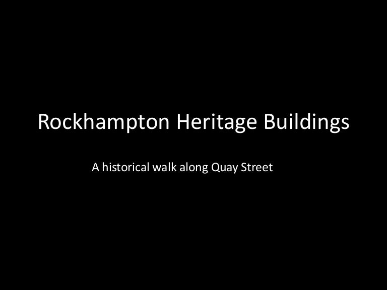 Rockhampton heritage buildings virtual tour of Quay Street