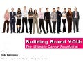 Building Brand YOU: The Ultimate Career Foundation