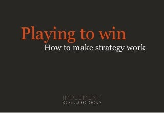 Roger Martin. Playing to Win - How to make strategy work