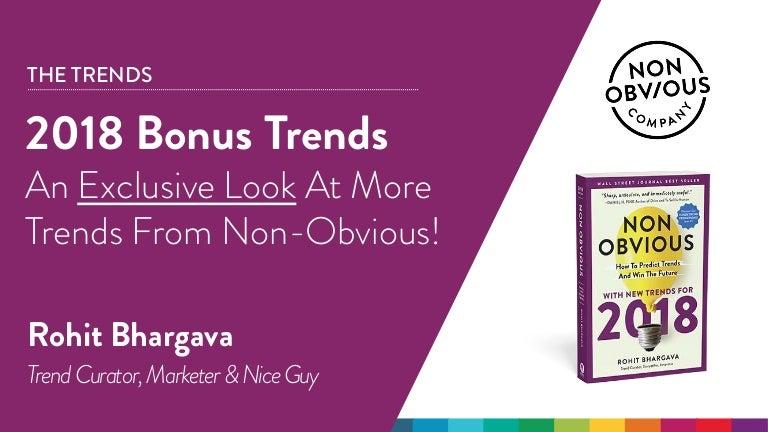 Non-Obvious 2018 Bonus Trends   Rohit Bhargava
