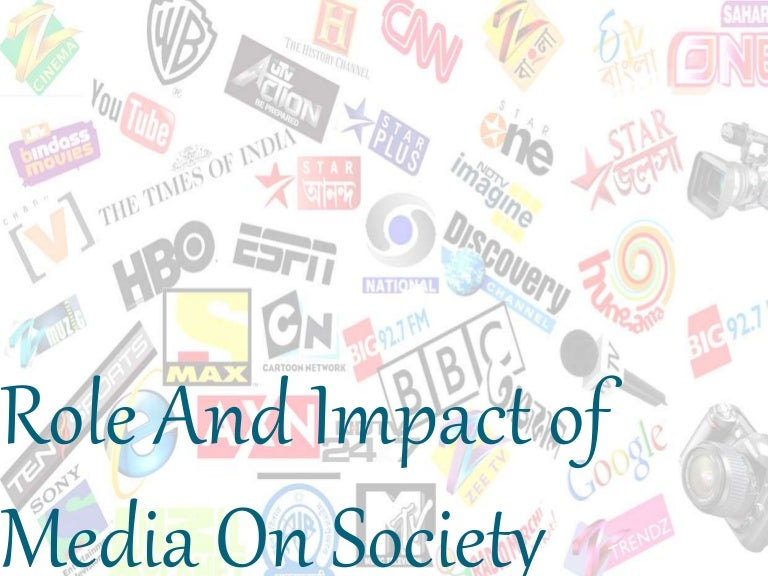 role and impact of media on society
