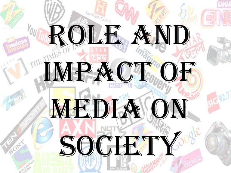 role and impact of media on society final ppt  role and impact of media on society final ppt