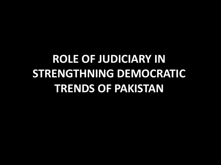 role of judiciary in sustaining democratic trends of