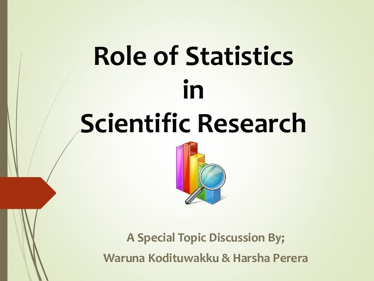 the importance of statistics in research The field of statistics provides the scientist with some of the most statistics the most important science in from medical studies to research.