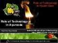 Role of technology in ayurveda