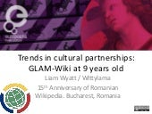 Trends in cultural partnerships: GLAM-Wiki at 9 years old