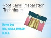 Root canal preparation techniques _ endodontic treatment
