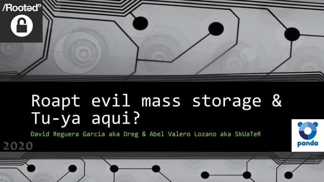 Rooted2020 roapt evil-mass_storage_-_tu-ya_aqui_-_david_reguera_-_abel_valero