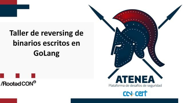Rooted2020 taller de-reversing_de_binarios_escritos_en_golang_-_mariano_palomo_-_oscar_luis_garcia
