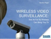 Wireless Video Surveillance: See as far as wireless can bring you to