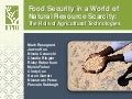 Food Security in a World of Natural Resource Scarcity:The Role of Agricultural Technologies
