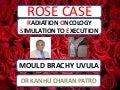 ROSE CASE MOULD BRACHY FOR UVULA