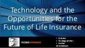 Keynote slides: Technology and the Opportunities for the Future of Life Insurance