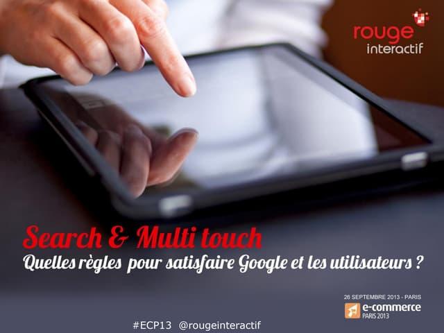 Search  & Multitouch : Quelles règles pour satisfaire google et les utilisateurs?