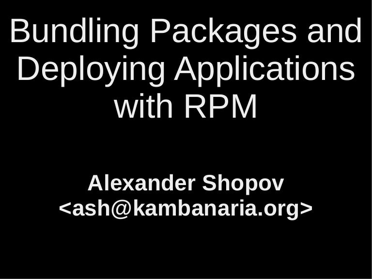 Bundling Packages and Deploying Applications with RPM