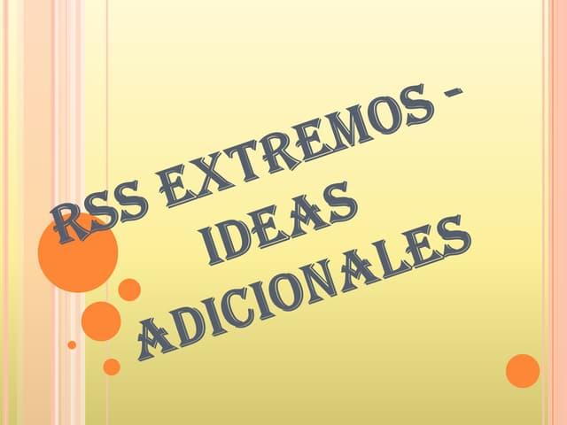 Rss Extremos   Ideas Adicionales
