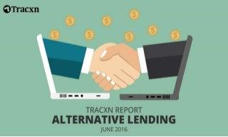 Tracxn Alternative Lending Landscape Report - June 2016