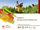Nutritious food and added value - Flagship Project 4 overview, ISTRC 2018