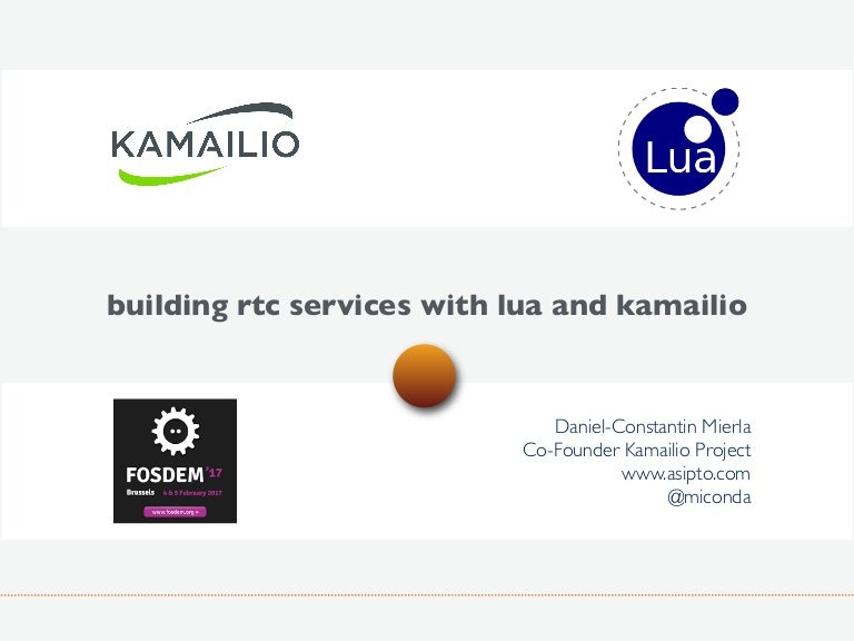 FOSDEM 2017 - RTC Services With Lua and Kamailio