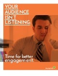 Your Audience isn't Listening