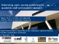 Embracing open access publishing for academic staff and student research