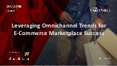 Leveraging Omnichannel Trends for E-Commerce Marketplace Success