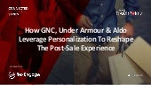 How GNC, Under Armour & Aldo Leverage Personalization To Reshape The Post-Sale Experience