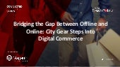 Bridging the Gap Between Offline and Online: City Gear Steps Into Digital Commerce