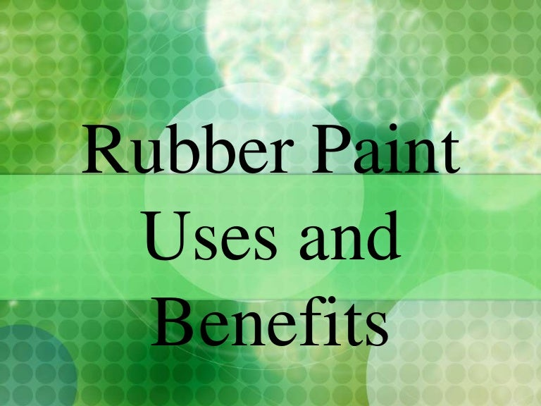 Rubber Paint Uses And Benefits