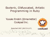 Esoteric, Obfuscated, Artistic Programming in Ruby