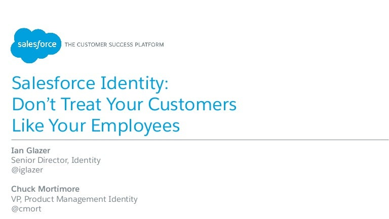 Salesforce Identity: Don't Treat Your Customers Like Your