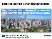 Land degradation in strategic spatial plans: What is there and what is still needed for counteracting this phenomenon in an era of exponential urbanization
