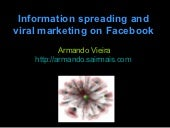 Rumor spreading and viral marketing on facebook