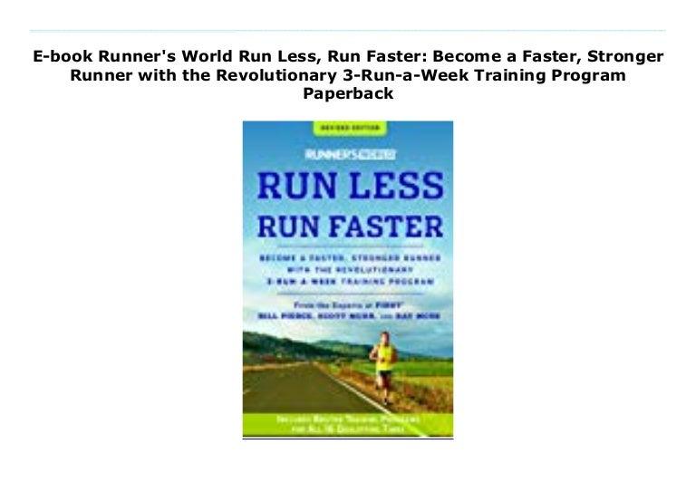 E-book Runner's World Run Less, Run Faster: Become a Faster, Stronger…
