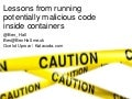 Lessons from running potentially malicious code inside containers