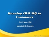 Running IBM MQ in Containers